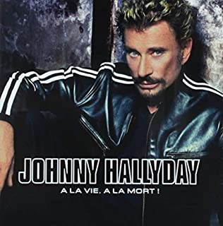 A la vie. A la mort by Johnny Hallyday (B000071OXL) | Amazon price tracker / tracking, Amazon price history charts, Amazon price watches, Amazon price drop alerts