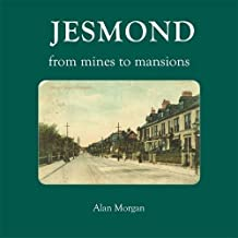 Jesmond: From Mines to Mansions by Alan Morgan (2010-05-26)