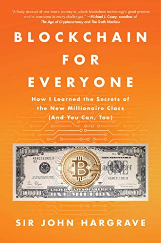 325d4b27e624 Blockchain for Everyone: How I Learned the Secrets of the New Millionaire  Class (And You Can, Too) (English Edition)