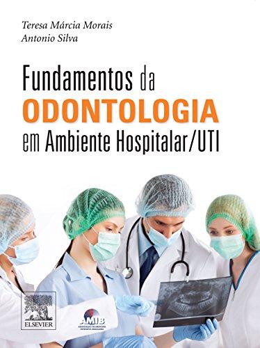 Fundamentos da Odontologia em Ambiente Hospitalar (Em Portuguese do Brasil)