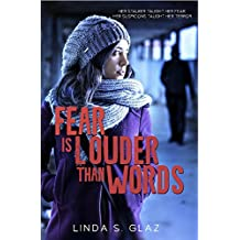 Fear Is Louder Than Words: Her stalker taught her fear. Her suspicions taught her terror. (English Edition)