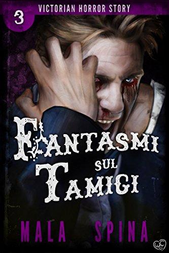 Fantasmi sul Tamigi: Urban Fantasy e Orrore (Victorian Horror Story Vol. 3) Fantasmi sul Tamigi: Urban Fantasy e Orrore (Victorian Horror Story Vol. 3) 51NUYyzEHQL