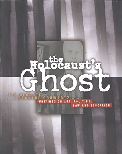 [The Holocaust's Ghost: Writings on Art, Politics, Law and Education] (By: F.C. DeCoste) [published: July, 2000]
