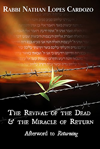The Revival of the Dead & the Miracle of Return: Rabbi Nathan Lopes Cardozo's Afterword to Returning, by Yael Shahar (English Edition) por Nathan Lopes Cardozo