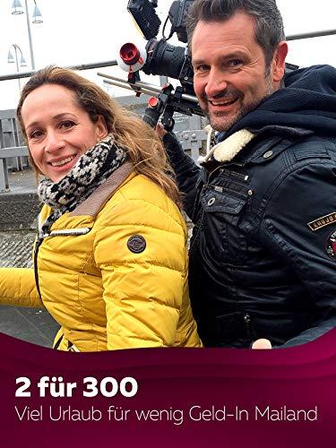 2 für 300 - Viel Urlaub für wenig Geld - In Mailand