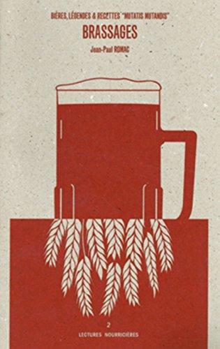 Brassages : Bières, légendes & recettes mutatis mutandis