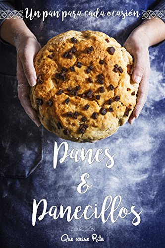 Panes y Panecillos: Un pan para cada ocasión por Que Cocine  Rita