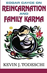 Edgar Cayce on Reincarnation and Family Karma by Kevin J Todeschi (2011-01-14)