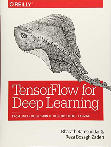TensorFlow for Deep Learning : From Linear Regression to Reinforcement Learning par Bharath Ramsundar