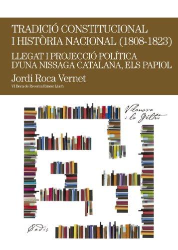 Tradició constitucional i història nacional (1808-1823). Llegat i projecció política d'una nissaga catalana: els Papiol (Beca Ernest Lluch)