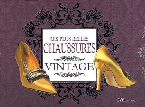 Les plus belles chaussures vintage : Accessoires par excellence par Tessa Paul