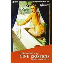 Hollywood y el cine erotico - diosas del cine