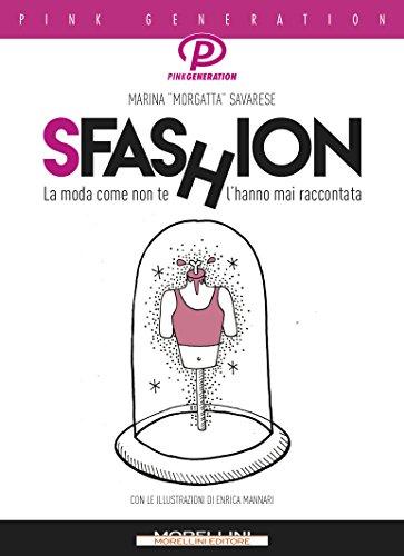 Sfashion: La moda come non te l'hanno mai raccontata