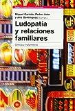 Ludopatía y relaciones familiares: Clínica y tratamiento (Psicología Psiquiatría Psicoterapia)