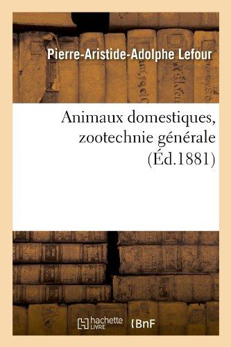 Animaux domestiques, zootechnie générale, (Éd.1881)