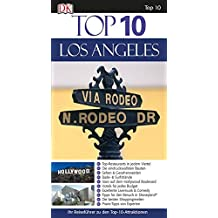 Top 10 Reiseführer Los Angeles: mit Extrakarte