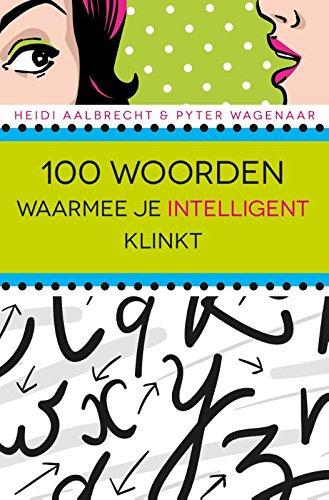 100 woorden waarmee je intelligent klinkt (Dutch Edition)