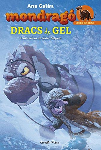 Mondragó 5. Dracs de gel: Il·lustracions de Javier Delgado (Catalan Edition) por Ana Galán
