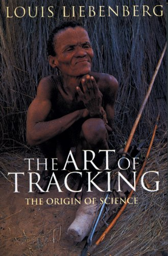 The Art of Tracking: The Origin of Science por Louis Liebenberg