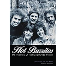 Hot Burritos: The True Story of The Flying Burrito Brothers by John Einarson (2008-11-30)