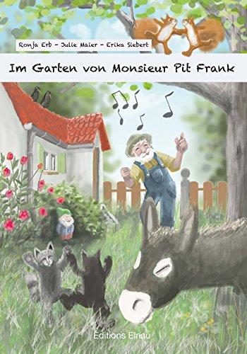 Im Garten von Monsieur Pit Frank: Gereimte Kindergeschichten