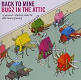 Songtexte von Bugz in the Attic - Back to Mine: Bugz in the Attic
