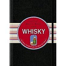 Das Little Black Book vom Whisky: Das kleine Handbuch über das Wasser des Lebens (Little Black Books (Deutsche Ausgabe))