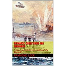 """Bismarck, Dorsetshire and Memories:: """"I was an eye-witness to the sinking of the Bismarck!"""""""
