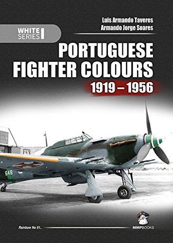 Portuguese Fighter Colours 1919-1956: Piston-Engine Fighters (White Series) (White Series (Rainbow))