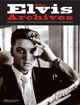 The Elvis Archives von [Slaughter, Todd, Nixon, Anne E.]