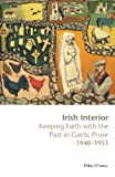 Irish Interior: Keeping Faith with the Past in Gaelic Prose, 1940-1951