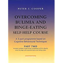 Overcoming Bulimia and Binge-Eating Self Help Course: Part Two: Pt. 2 (Overcoming: Three-volume courses)