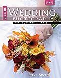 Digital Wedding Photography: Art, Business & Style (Pixiq)