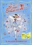 Scarica Libro Il palazzo di ghiaccio Le avventure di Sofia Magic ballerina 17 (PDF,EPUB,MOBI) Online Italiano Gratis