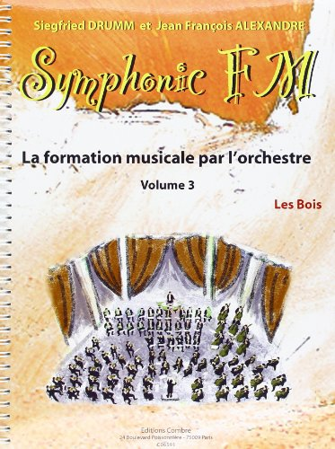 Symphonic FM - Vol. 3 : Elève : Les Bois par Drumm S. Et Alexandre J. Fr.