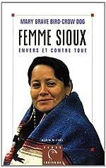 Femme sioux - Envers et contre tout de Crow-Dog