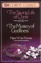 The Saving Life of Christ: AND The Mystery of Godliness (Clarion Classics)