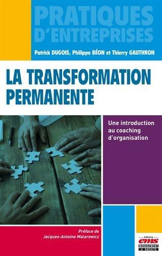 La transformation permanente: Une introduction au coaching d'organisation. par Dugois Patrick