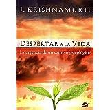 Despertar a la vida: La urgencia de un cambio psicológico (Krishnamurti)