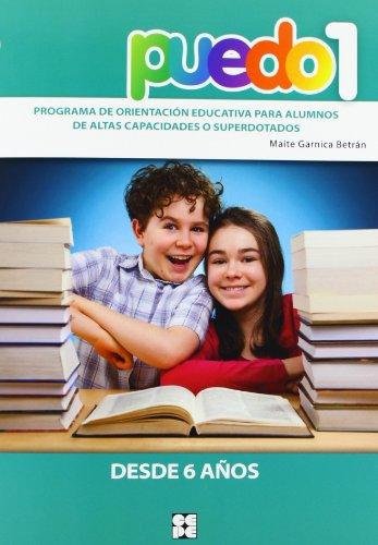 Puedo 1. Programa De Orientación Educativa Para Alumnos De Altas Capacidades O Superdotados (Fichas Infantil Y Primaria) - 9788478699292