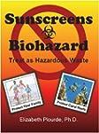Sunscreens - Biohazard: Treat as Haza...