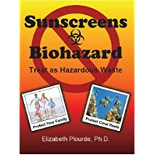 Sunscreens - Biohazard: Treat as Hazardous Waste (English Edition)