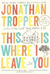 This Is Where I Leave You: A Novel by Jonathan Tropper (2010-07-06)