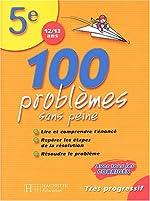 100 problèmes sans peine 5ème de Daniel Berlion