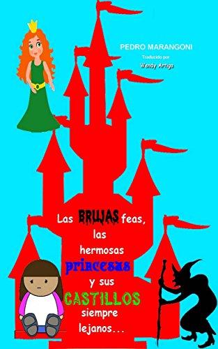 Las brujas feas, las hermosas princesas y sus castillos siempre lejanos por Pedro Marangoni