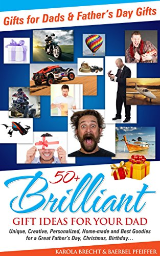 Father's Day Gifts and Gifts for Dads/ Men: 50+ Brilliant Gift Ideas For Your Dad (English Edition)