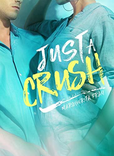 Just a Crush di [Fray, Margherita]