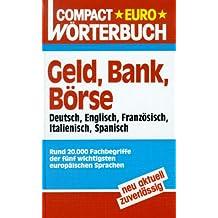 Compact Euro Wörterbücher, Dtsch.-Engl.-Französ.-Italien.-Span., Geld, Bank und Börse