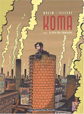Koma, tome 1 : La voix des cheminées