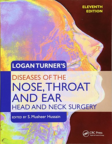 Logan Turner's Diseases of the Nose, Throat and Ear. Head and Neck Surgery 12e